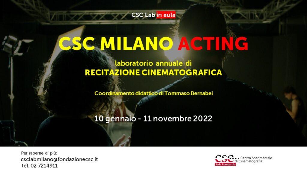 CSC MILANO ACTING, laboratorio annuale di recitazione cinematografica (10 gennaio - 11 novembre 2022), coordinamento didattico di Tommaso Bernabei